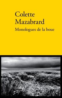 Colette Mazabrard, Monologues de a boue, Verdier