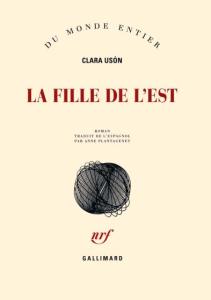 Clara Usón, La Fille de l'Est, Gallimard, 2014