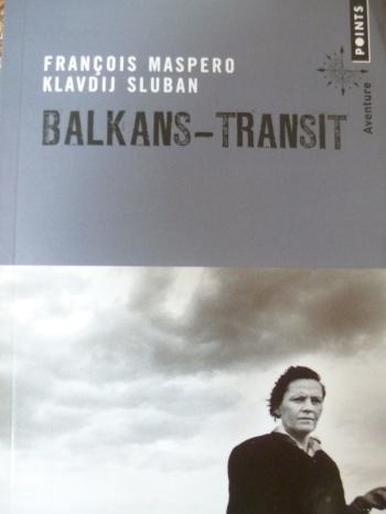 François Maspero, Klavdij Sluban, Balkans-Transit, Points Poche