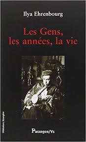 Ilya Ehrenbourg, Les Gens, les années, la vie, éditions Parangon/Vs, 2008