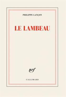Philippe Lançon, Le Lambeau, Gallimard, avril 2018